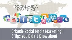 Orlando Social Media Marketing | 6 Tips You Didn't Know About