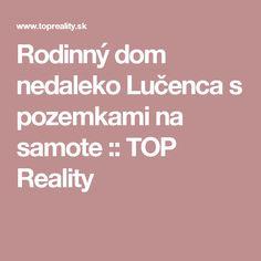 Rodinný dom nedaleko Lučenca s pozemkami na samote :: TOP Reality