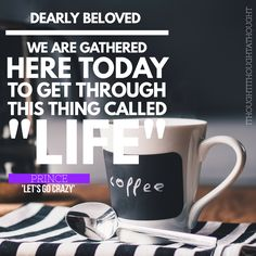 #coffee #dearlybeloved #prince #ithoughtithoughtathought