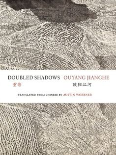 Doubled Shadows: Selected Poetry of Ouyang Jianghe (Jintian Series on Contemporary Literature111) by Jianghe Ouyang http://www.amazon.co.jp/dp/098155217X/ref=cm_sw_r_pi_dp_ZF-7wb19RTPVF