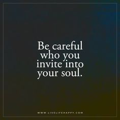 Be Careful Who You Invite