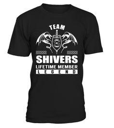 Team SHIVERS Lifetime Member Legend Last Name T-Shirt #TeamShivers