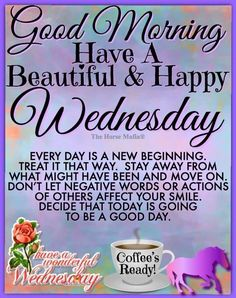 Wednesday Morning Greetings, Blessed Wednesday, Happy Wednesday Quotes, Good Morning Wednesday, Happy Morning Quotes, Good Morning Prayer, Good Morning Inspirational Quotes, Good Morning Coffee, Good Morning Happy