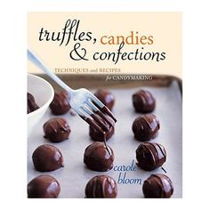 Truffles Candies and Confections Cookbook - love anything chocolate!!