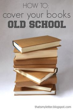 """How to cover your books old school with brown kraft paper.  - NO SCISSORS - NO TAPE - NO CONTACT PAPER Just books and brown kraft paper (or a disassembled paper bag).  "" - by blog author In my day is was simply a disassembled paper bag - nostalgic!  Am I dating myself?"