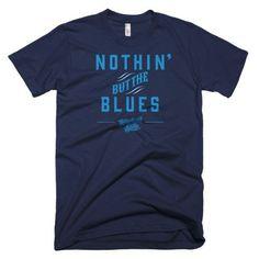 Nothin' But The Blues | Short sleeve men's t-shirt