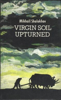 Virgin Soil Upturned Book I- Sholokov Nobel Literature, Nobel Prize Winners, Central And Eastern Europe, Book 1, Moscow, Writers, Films, English, Cat