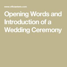 The Opening Words and Introduction of the wedding ceremony sets the tone for the wedding. Best Wedding Speeches, Wedding Advice, Wedding Planning, Wedding Ideas, Wedding Stuff, Diy Wedding, Wedding Decor, Dream Wedding, Wedding Ceremony Script