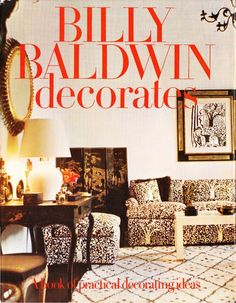 """Billy Baldwin Decorates"" by Billy Baldwin. One of our 6 design books that stand the test of time."