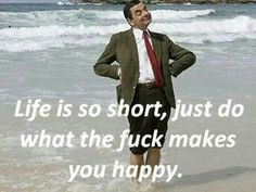Fridge Magnet Mr Bean Rowan Atkinson Beach Water Sea Life Make Happy In Life What Makes You Happy, Are You Happy, Mr. Bean, Life Is Short, Happy Life, Live Happy, Wise Words, Quotes To Live By, Simply Quotes