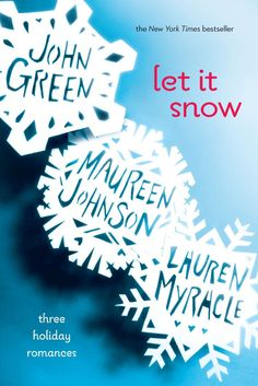 Let It Snow by John Green, Maureen Johnson, and Lauren Myracle book review on A Writer Named Charley