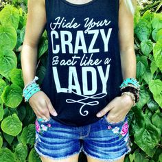 Hide your crazy and act like a lady!  ($16.99) now at 4th, 407.878.6656 to…