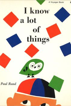 I Know A Lot of Things, book designed by Paul Rand and written by Ann Rand, 1956.