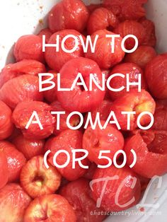 How to Blanch Tomatoes (And Then Peel Them Effortlessly)