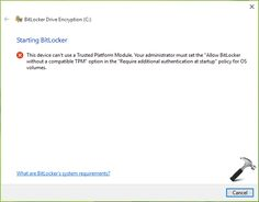 """[FIX] """"This Device Can't Use A Trusted Platform Module"""" For BitLocker In Windows 10"""