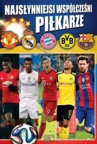 Najsłynniejsi współcześni piłkarze