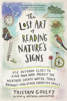 Now, in The Lost Art of Reading Nature's Signs , Gooley has compiled more than 850 outdoor tips--many not found in any other book in the world--that will open readers' eyes to nature's hidden logic. He shares techniques for forecasting and tracking, and for walking in the country or city, along the coast, and by night. This is the ultimate resource on what the land, sun, moon, stars, plants, animals, and clouds can reveal--if you only know how to look!