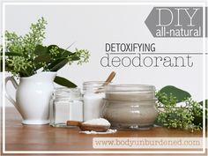 DIY All-Natural Detoxifying Deodorant via @bodyunburdened