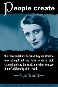 Ayn Rand, best-selling author of The Fountainhead and Atlas Shrugged, also developed the philosophical system of Objectivism. Muse Quotes, Writer Quotes, Words Quotes, Authors, Writers, Ayn Rand Quotes, Atlas Shrugged, Motivational Quotes, Inspirational Quotes