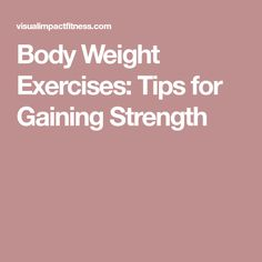 Body Weight Exercises: Tips for Gaining Strength