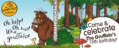 Gruffalo's 15th birthday celebrations  We're helping to celebrate the Gruffalo's 15th birthday. Join us for party celebrations and activitie...