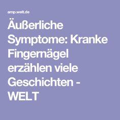 Äußerliche Symptome: Kranke Fingernägel erzählen viele Geschichten - WELT
