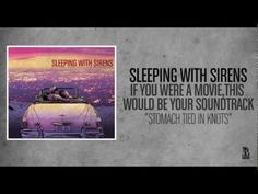 Sleeping With Sirens - Stomach Tied In Knots