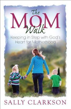 The Mom Walk by Sally Clarkson, http://www.amazon.com/dp/1888692197/ref=cm_sw_r_pi_dp_XgDvrb02WZB8E