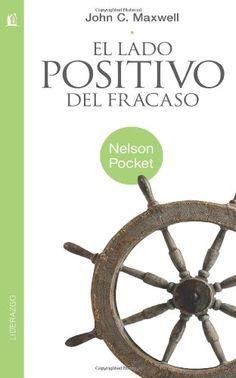 El lado positivo del fracaso - John C. Maxwell #lectura #leer #libros