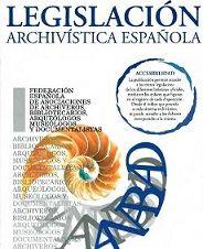 LEGISLACIÓN ARCHIVÍSTICA ESPAÑOLA Journals, Libros, Computer File, Historia, Art