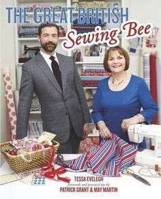 The Great British Sewing Bee' provides amateur sewers everywhere with all the technical know-how and inspiring projects they need to produce a core collection of 25 fabulous garments and homewares. May Martin, British Bees, Great British Bake Off, Book People, Core Collection, Tv Series, Tv Shows, Sewing, Books