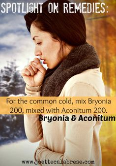 Homeopathy helps with colds. ~joettecalabrese.com