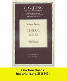 Collected Works of C.G. Jung General Index (Vol 20) (9780415109291) C.G. Jung , ISBN-10: 0415109299  , ISBN-13: 978-0415109291 ,  , tutorials , pdf , ebook , torrent , downloads , rapidshare , filesonic , hotfile , megaupload , fileserve
