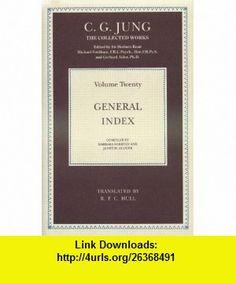 Collected Works of C.G. Jung General Index (Vol 20) (9780415109291) C.G. Jung , ISBN-10: 0415109299  , ISBN-13: 978-0415109291 ,  , tutorials , pdf , ebook , torrent , downloads , rapidshare , filesonic , hotfile , megaupload , fileserve