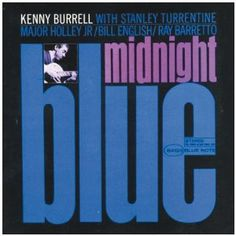 Kenny Burrell : Midnight Blue Anniversary Edition) (LP, Vinyl record album) - Great great stuff – and for some folks, THE album by Kenny Burrell! This classic set features -- Dusty Groove is Chicago's Online Record Store Jazz Blues, Blues Music, Kenny Burrell Midnight Blue, Blue Note Jazz, Famous Album Covers, 9 Songs, Classic Jazz, Pochette Album, Lp Cover