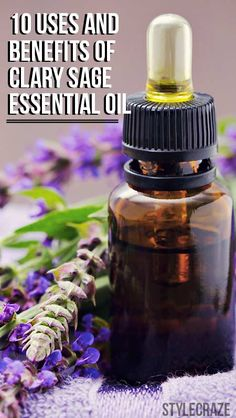 10 Amazing Uses And Benefits Of Clary Sage Essential Oil