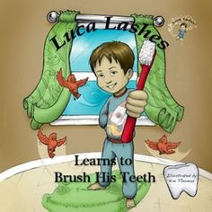 Luca Lashes Learns to Brush His Teeth. Awesome e-books for kids! they teach useful lessons