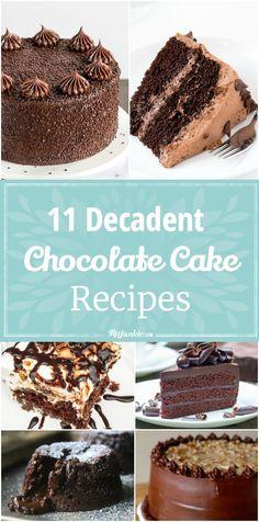 11 Decadent Chocolate Cake Recipes via Laurie Turk | Tip Junkie