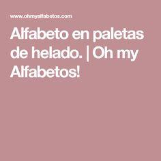 Alfabeto en paletas de helado.  | Oh my Alfabetos!