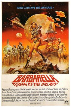 """Barbarella (campy goodness): """"In the far future, a highly sexual woman is tasked with finding and stopping the evil Durand-Durand. Along the way she encounters various unusual people."""""""