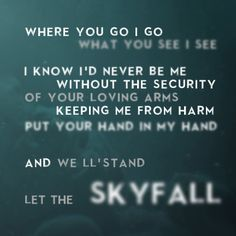 "Adele ""Skyfall."" I love the song and the movie both (:"