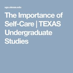 The Importance of Self-Care Self Care, Texas, Study, Teacher, Professor, Personal Care, Studying, Learning, Self Service