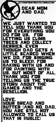 Letter to Katniss & Peeta from their children. This is so funny and sweet! The last line, so sweet.