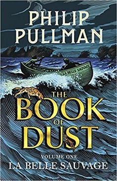 La Belle Sauvage: The Book of Dust Volume One (Book of Dust Series): Amazon.co.uk: Philip Pullman: 9780385604413: Books