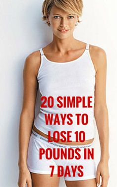 Easily lose 10 pounds in 7 days.