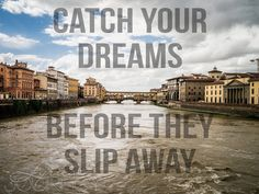 """""""Catch your dreams before they slip away."""" Ruby Tuesday - The Rolling Stones. Lyrics"""