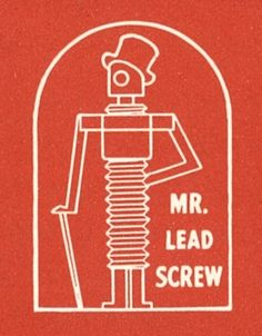 All sizes | Mr. Lead Screw. | Flickr - Photo Sharing!