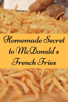 Homemade Secret to McDonald's French Fries Recipe – Complete Makeover Perfect French Fries, Best French Fries, Making French Fries, Homemade French Fries, Homemade Fries In Oven, Mcdonalds French Fries Recipe, Mcdonald French Fries, Mcdonalds Fries, Deep Fried French Fries