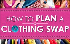 """Read: """"How to Plan a Clothing Swap"""" http://www.breakfastinwonderland.com/2012/04/how-to-plan-clothing-swap.html #howto #clothingswap #clothing"""