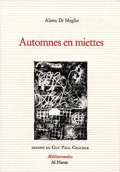 Automnes en miettes, Alanu di Meglio ; poésie corse EN COMMANDE